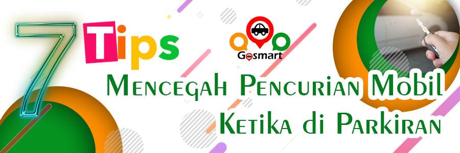 Gosmart | GPS Tracker | Mencegah Pencurian Mobil Ketika di Parkiran